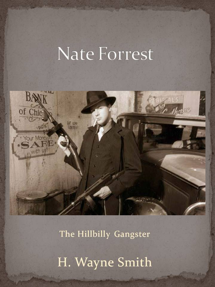 Nate Forrest - The Hillbilly Gangster